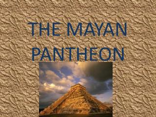 THE MAYAN PANTHEON