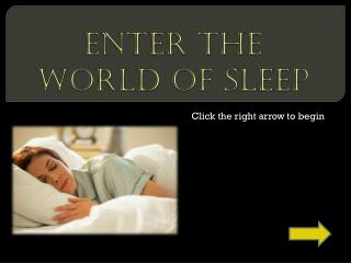 Enter the world of Sleep