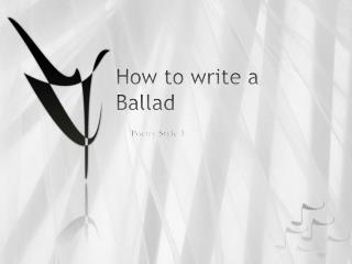 How to write a Ballad