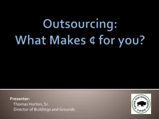 Outsourcing:  What Makes ¢ for you?