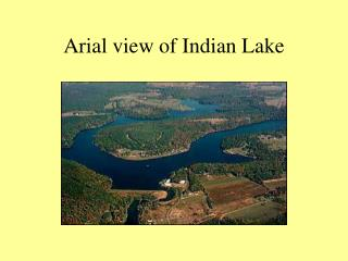 Arial view of Indian Lake