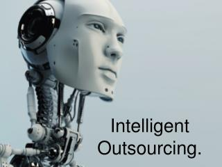 Intelligent Outsourcing.
