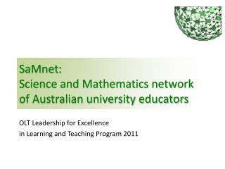 SaMnet :   Science and Mathematics network of Australian university educators