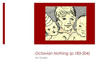 Octavian Nothing  (p.183-204)