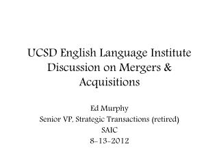UCSD English Language Institute Discussion on Mergers & Acquisitions