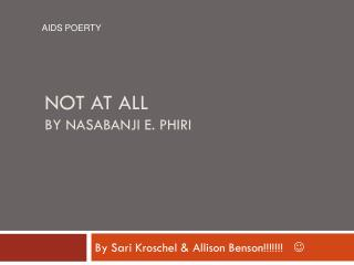 Not At All by  Nasabanji  E.  Phiri