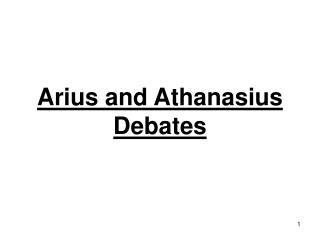 Arius and Athanasius Debates