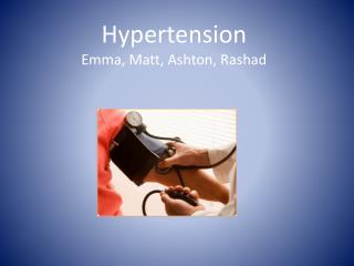 Hypertension Emma, Matt, Ashton, Rashad