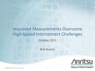 Improved Measurements Overcome High-Speed Interconnect Challenges