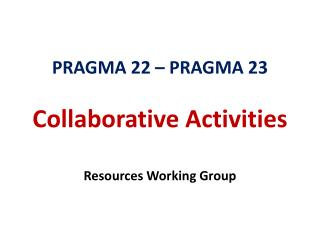 PRAGMA 22 – PRAGMA 23 Collaborative Activities