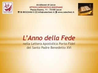 L'Anno della Fede n ella Lettera Apostolica  Porta  Fidei del Santo Padre  Benedetto XVI
