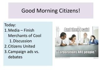 Good Morning Citizens!