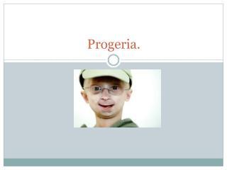 Progeria .