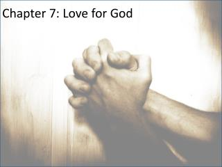 Chapter 7: Love for God