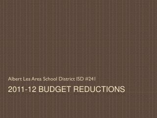 2011-12 Budget Reductions