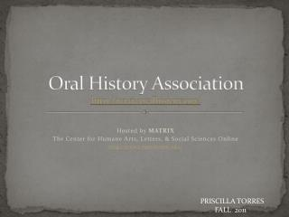 Oral History Association  http://www.oralhistory.org/