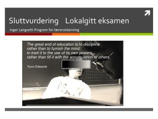 Sluttvurdering     Lokalgitt  eksamen