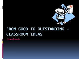 From Good to Outstanding -  Classroom Ideas