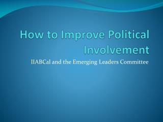 How to Improve Political Involvement
