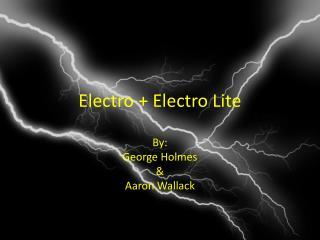 Electro + Electro Lite