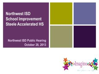 Northwest ISD School Improvement Steele Accelerated HS