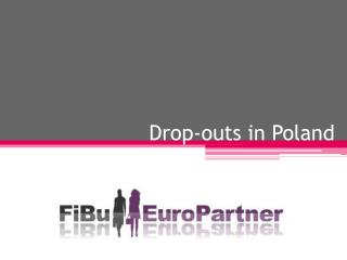 Drop-outs in  Poland