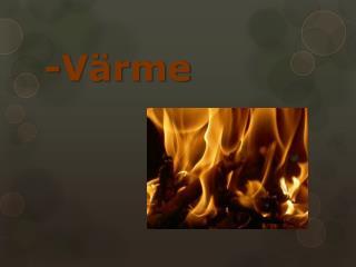 -Värme