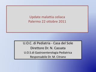 Update malattia celiaca  Palermo 22 ottobre 2011