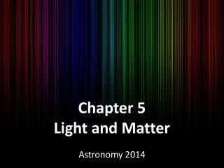 Chapter 5 Light and Matter