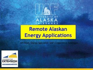 Remote  Alaskan Energy Applications