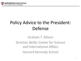 Policy Advice to the President: Defense