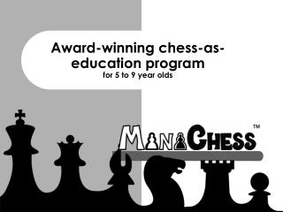 Award-winning chess-as- education program  for 5 to 9 year olds