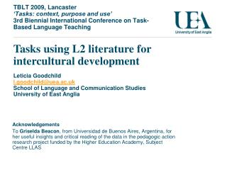 Tasks using L2 literature for intercultural development  Leticia Goodchild l.goodchilduea.ac.uk School of Languag