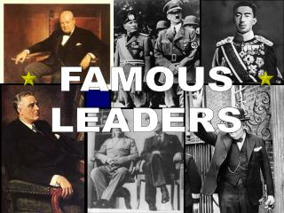 FAMOUS LEADERS