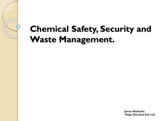 Chemical Safety, Security and Waste Management.