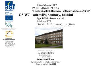 Číslo šablony: III/2 VY_32_INOVACE_P4_1.16 Tematická oblast:  Hardware, software a informační sítě