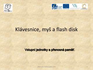 Klávesnice, myš a  flash  disk