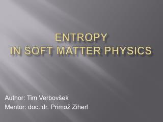 entropy  in SOFT MATTER PHYSICS