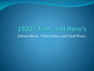 1920's Fads and Hero's