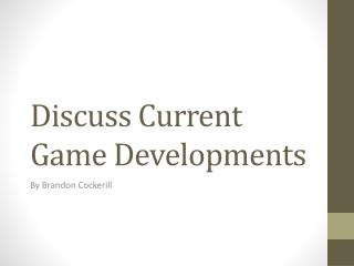Discuss Current Game Developments