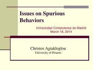 Issues on Spurious Behaviors