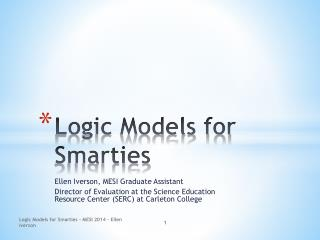Logic Models for  Smarties