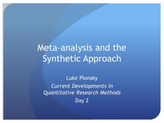 Meta-analysis and the  Synthetic Approach