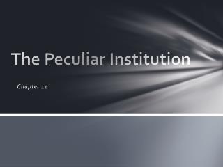 The Peculiar Institution