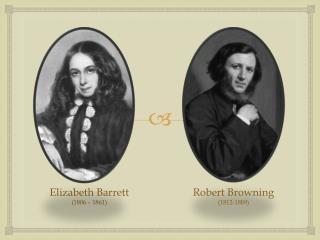 Elizabeth Barrett (1806 � 1861)