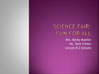 Science Fair:  fun for all