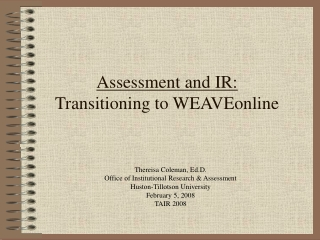 Assessment and IR: Transitioning to WEAVEonline