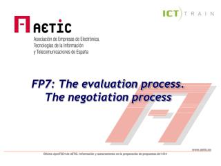 FP7: The evaluation process. The negotiation process