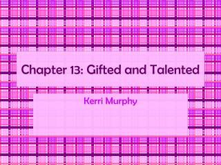 Chapter 13: Gifted and Talented