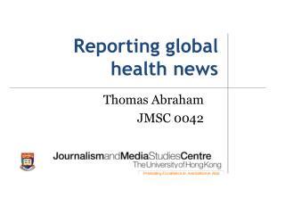 Reporting global health news